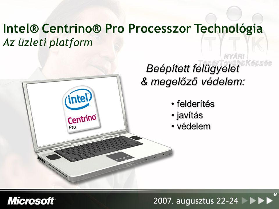 Intel® Centrino® Pro Processzor Technológia Az üzleti platform