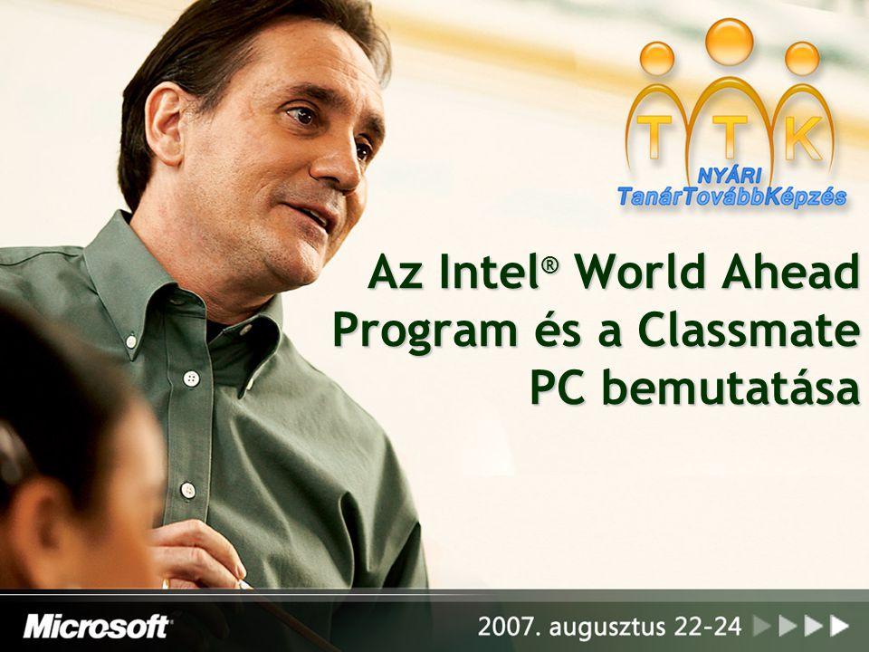 Az Intel® World Ahead Program és a Classmate PC bemutatása