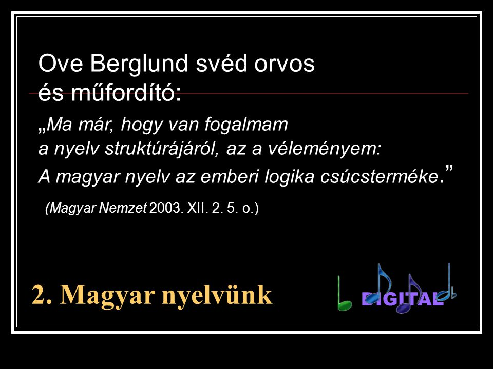 2. Magyar nyelvünk Ove Berglund svéd orvos és műfordító:
