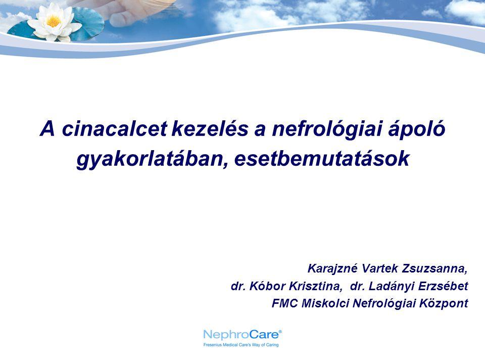 A cinacalcet kezelés a nefrológiai ápoló gyakorlatában, esetbemutatások