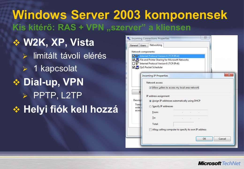 """Windows Server 2003 komponensek Kis kitérő: RAS + VPN """"szerver a kliensen"""