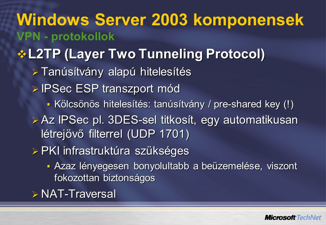 Windows Server 2003 komponensek VPN - protokollok