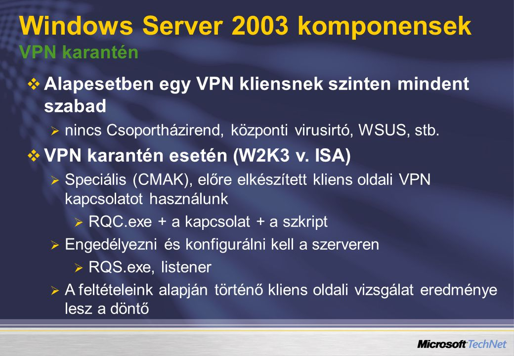Windows Server 2003 komponensek VPN karantén