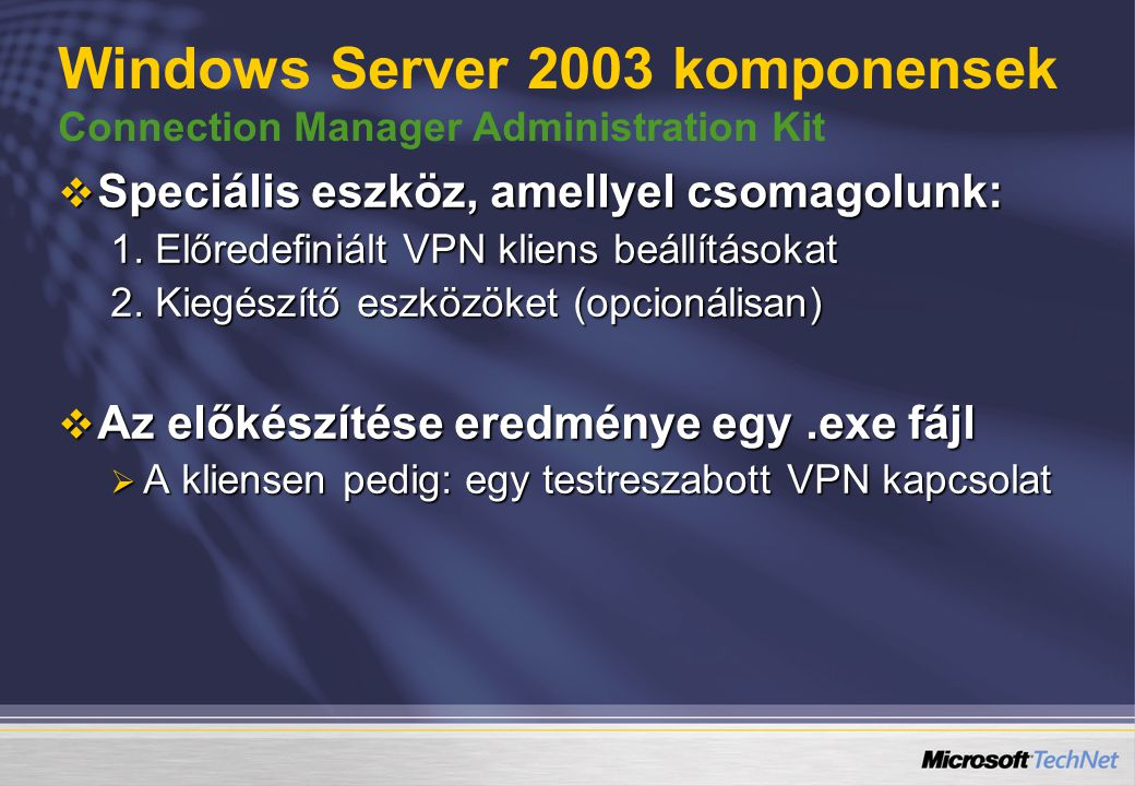 Windows Server 2003 komponensek Connection Manager Administration Kit