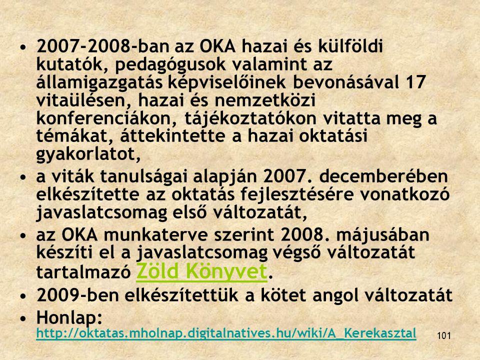 2007-2008-ban az OKA hazai és külföldi kutatók, pedagógusok valamint az államigazgatás képviselőinek bevonásával 17 vitaülésen, hazai és nemzetközi konferenciákon, tájékoztatókon vitatta meg a témákat, áttekintette a hazai oktatási gyakorlatot,