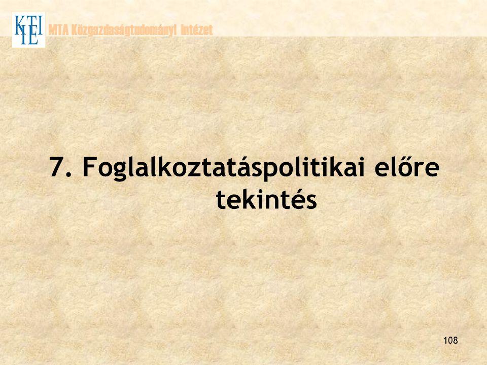 7. Foglalkoztatáspolitikai előre tekintés