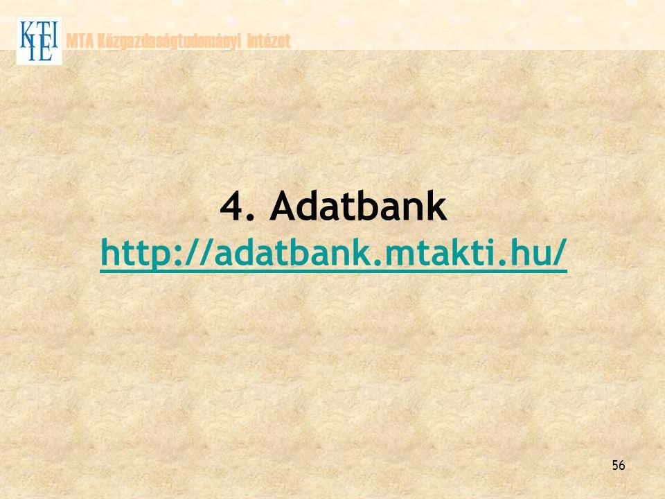 4. Adatbank http://adatbank.mtakti.hu/