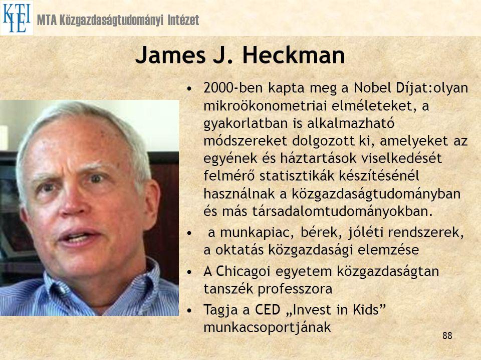 James J. Heckman MTA Közgazdaságtudományi Intézet