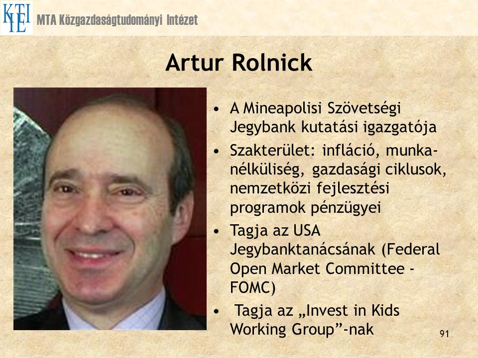 Artur Rolnick A Mineapolisi Szövetségi Jegybank kutatási igazgatója