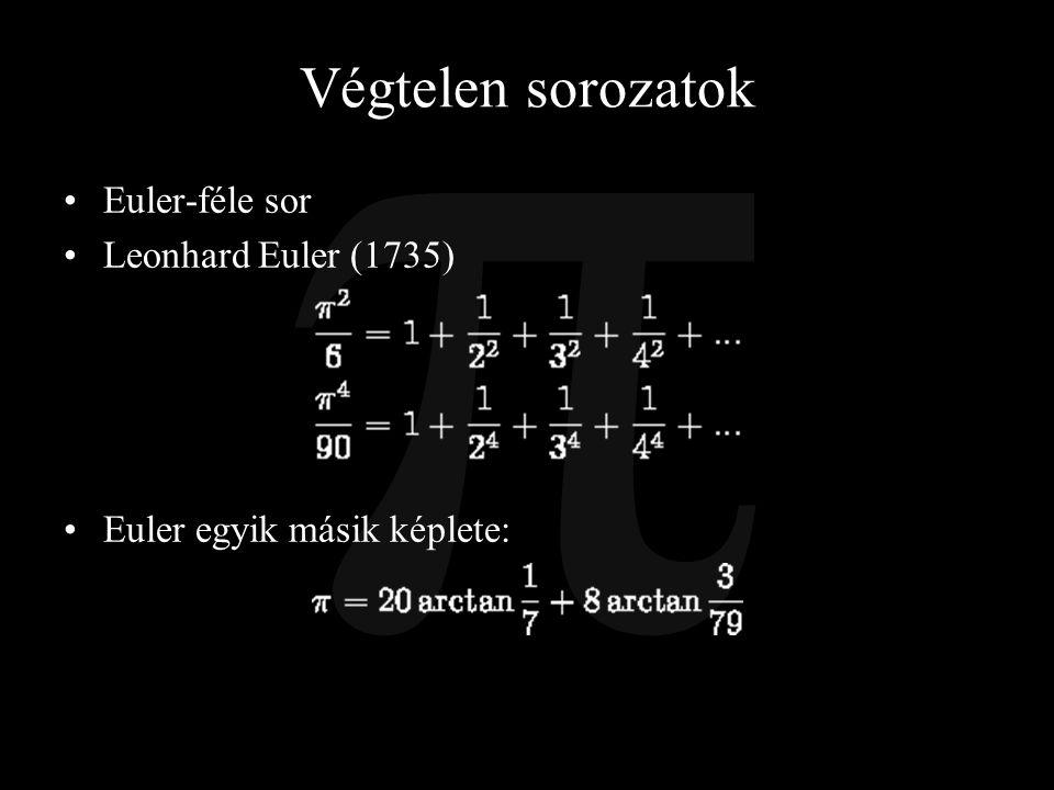 Végtelen sorozatok Euler-féle sor Leonhard Euler (1735)