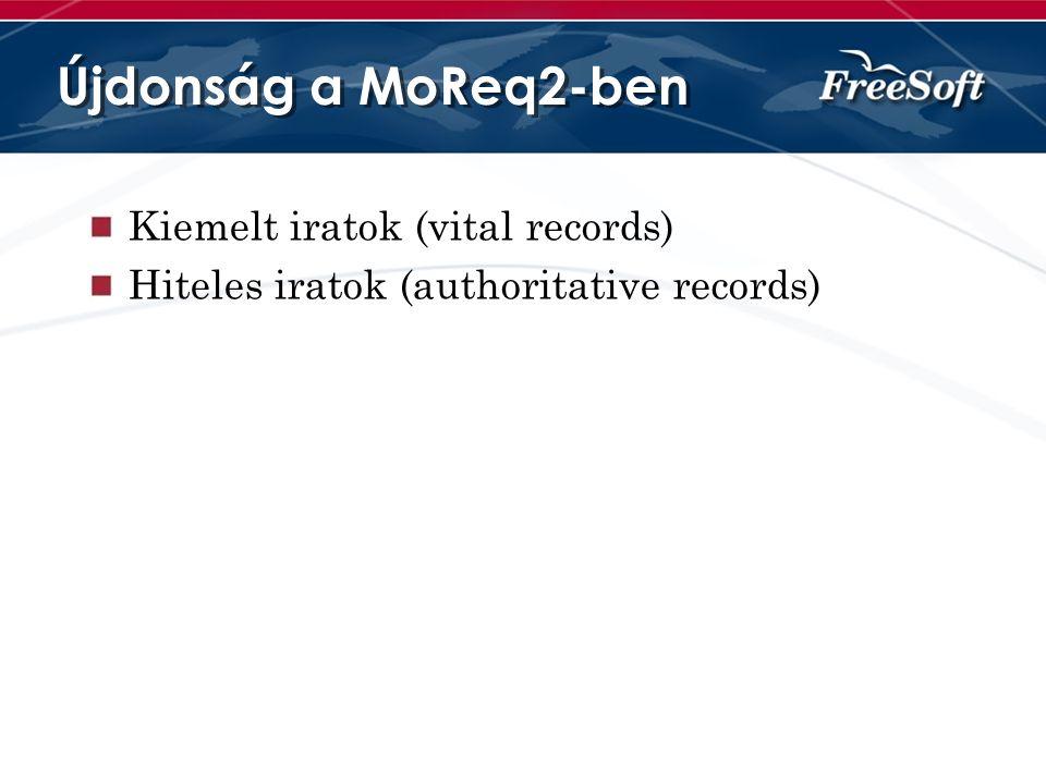 Újdonság a MoReq2-ben Kiemelt iratok (vital records)