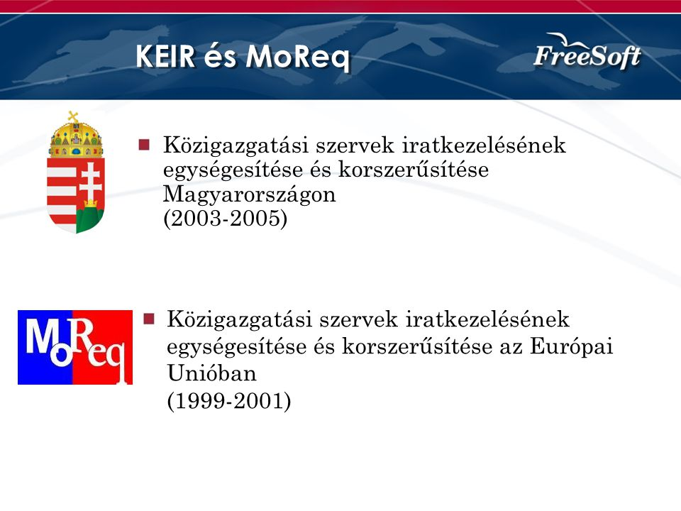 KEIR és MoReq Közigazgatási szervek iratkezelésének egységesítése és korszerűsítése Magyarországon (2003-2005)