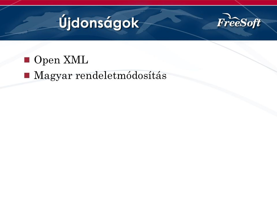 Újdonságok Open XML Magyar rendeletmódosítás
