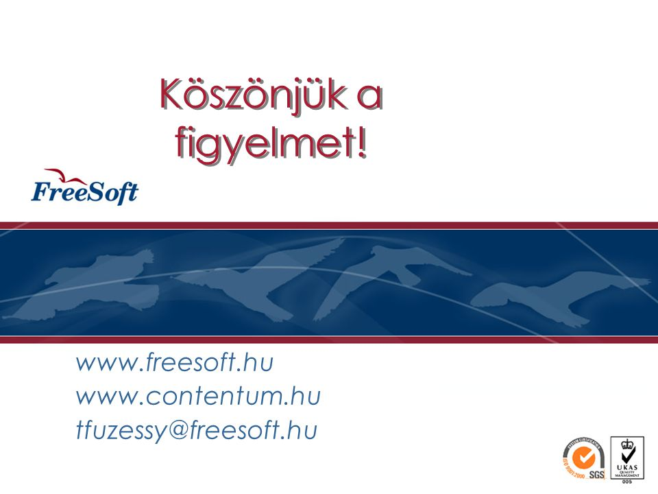 www.freesoft.hu www.contentum.hu tfuzessy@freesoft.hu
