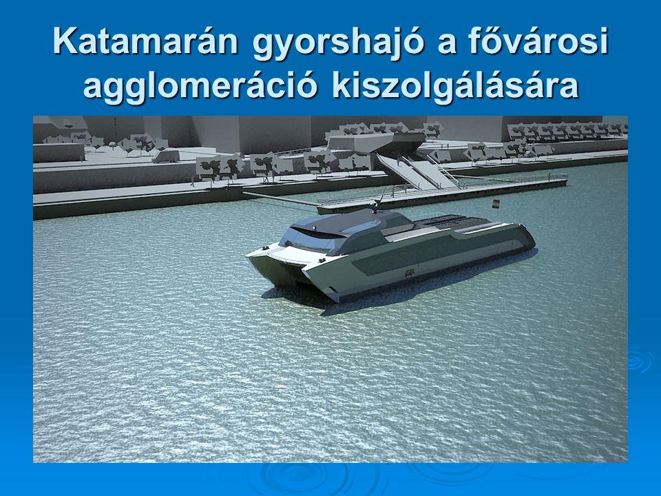 Katamarán gyorshajó a fővárosi agglomeráció kiszolgálására