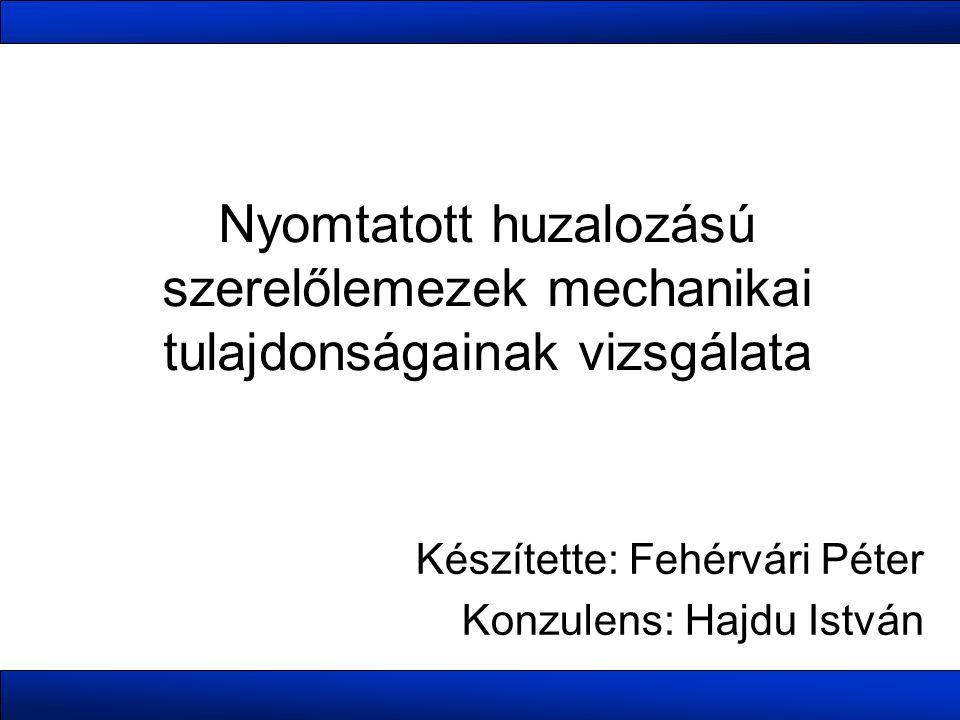 Készítette: Fehérvári Péter Konzulens: Hajdu István