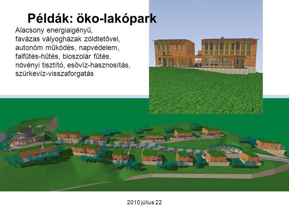 Példák: öko-lakópark Alacsony energiaigényű,