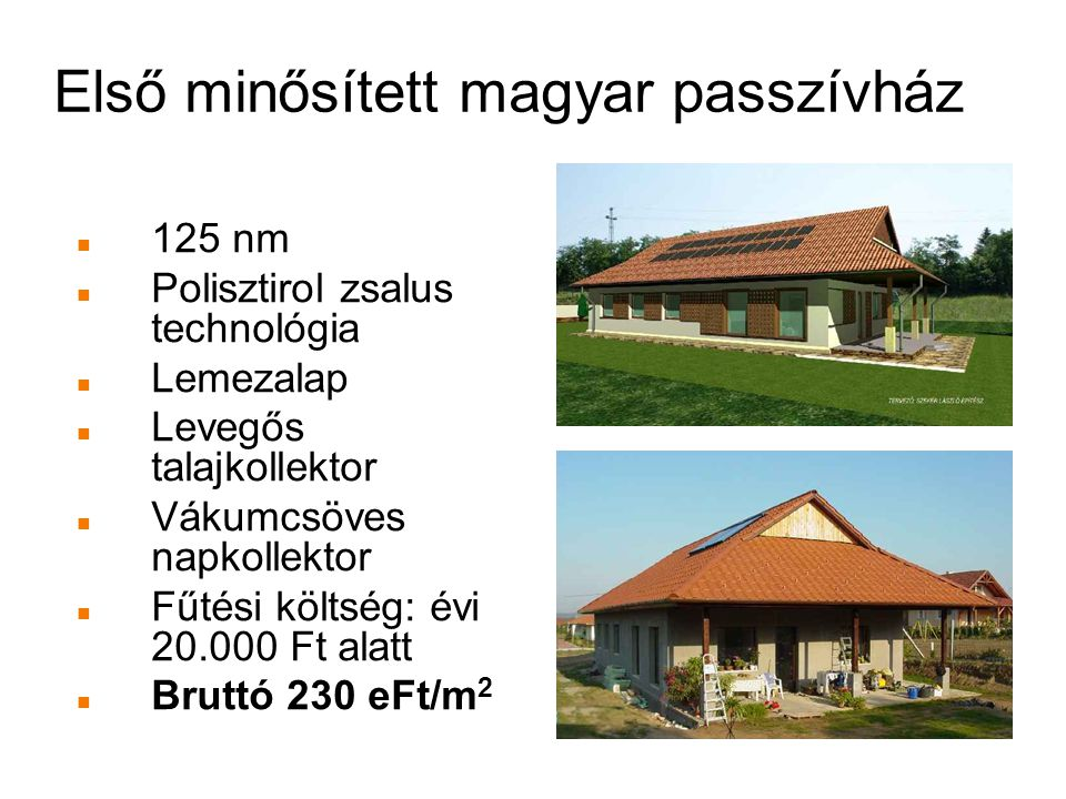 Első minősített magyar passzívház