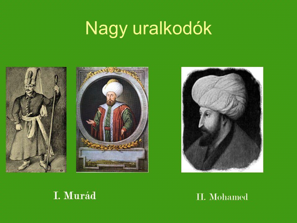 Nagy uralkodók I. Murád II. Mohamed