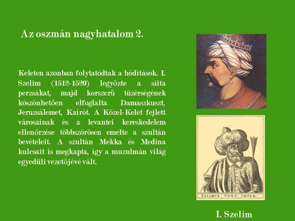 Az oszmán nagyhatalom 2. I. Szelim