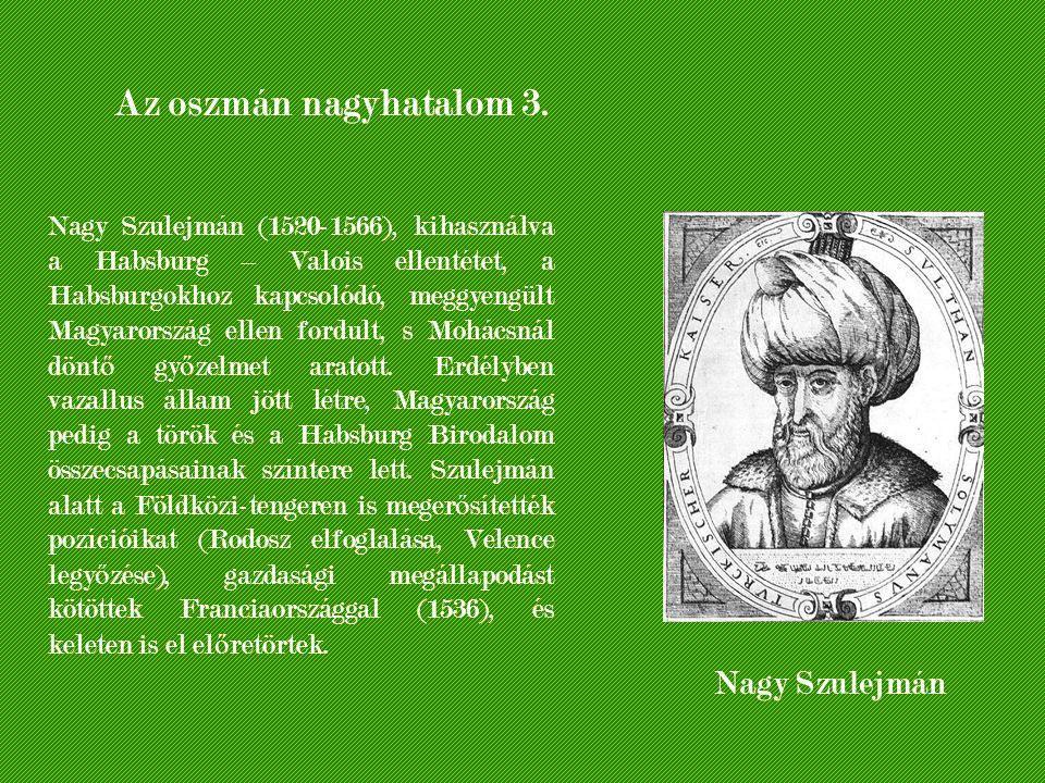 Az oszmán nagyhatalom 3. Nagy Szulejmán