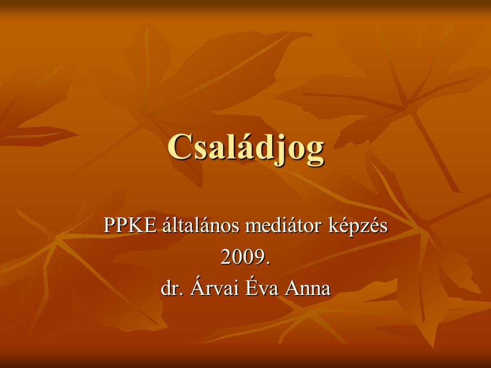 PPKE általános mediátor képzés 2009. dr. Árvai Éva Anna