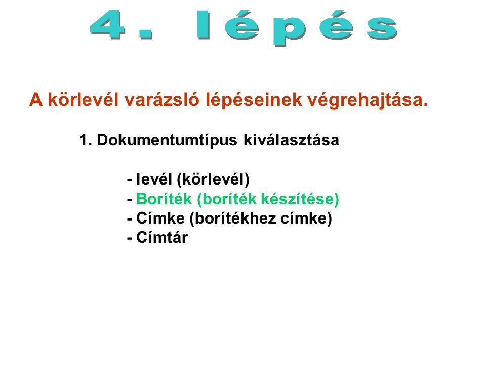 4. lépés A körlevél varázsló lépéseinek végrehajtása. 1. Dokumentumtípus kiválasztása. - levél (körlevél)