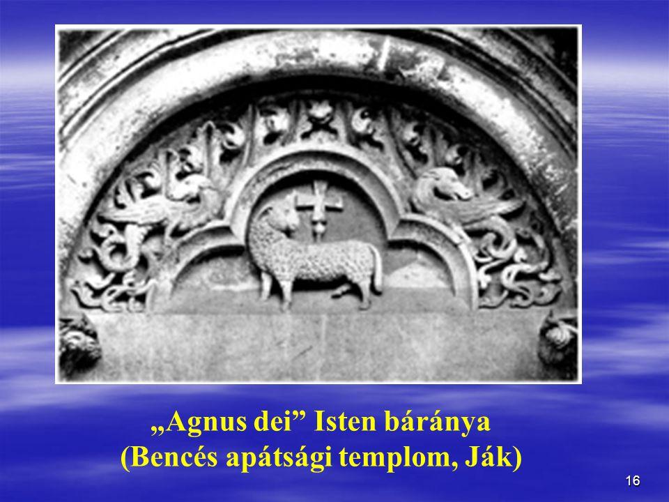 """""""Agnus dei Isten báránya (Bencés apátsági templom, Ják)"""