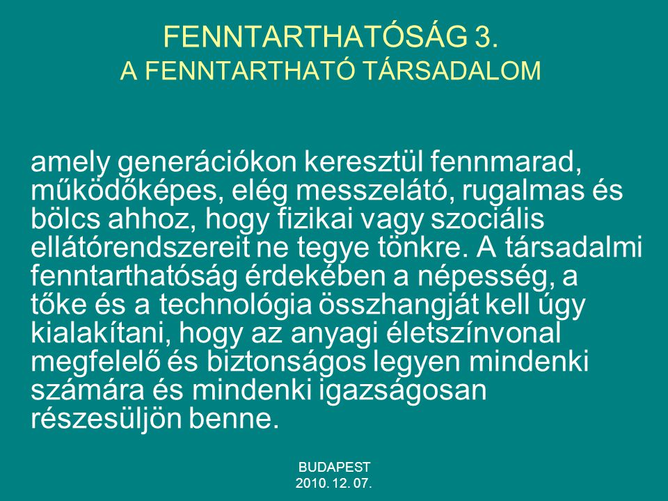 FENNTARTHATÓSÁG 3. A FENNTARTHATÓ TÁRSADALOM