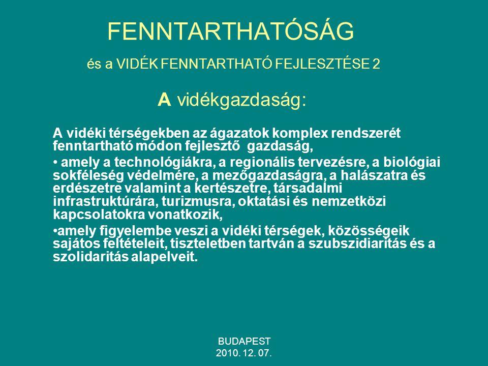 FENNTARTHATÓSÁG és a VIDÉK FENNTARTHATÓ FEJLESZTÉSE 2 A vidékgazdaság:
