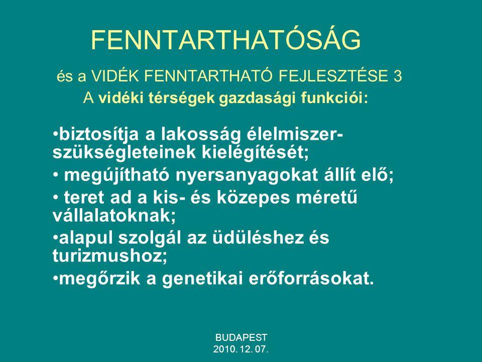 FENNTARTHATÓSÁG és a VIDÉK FENNTARTHATÓ FEJLESZTÉSE 3 A vidéki térségek gazdasági funkciói: