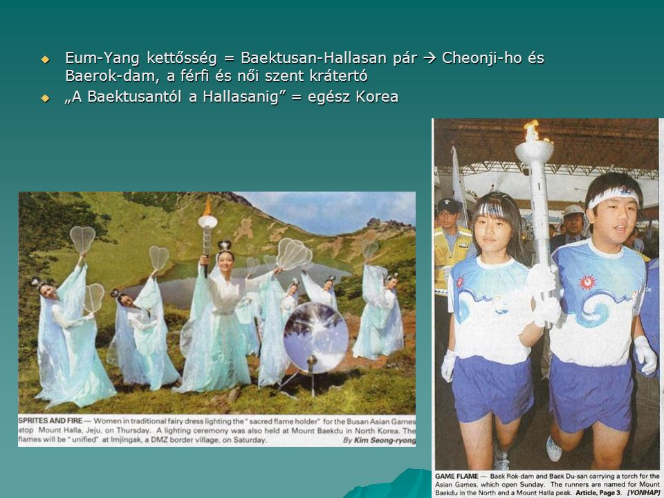 Eum-Yang kettősség = Baektusan-Hallasan pár  Cheonji-ho és Baerok-dam, a férfi és női szent krátertó