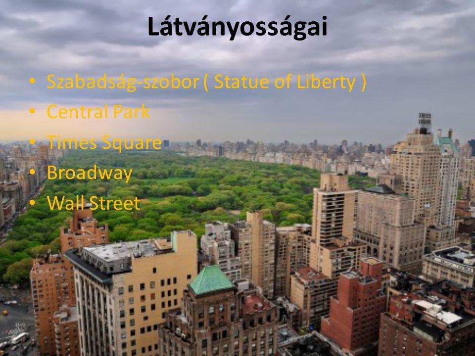 Látványosságai Szabadság-szobor ( Statue of Liberty ) Central Park