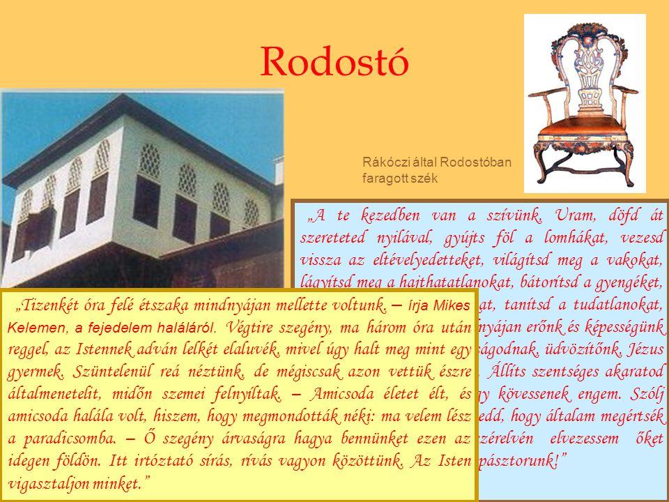 Rodostó Rákóczi által Rodostóban faragott szék.