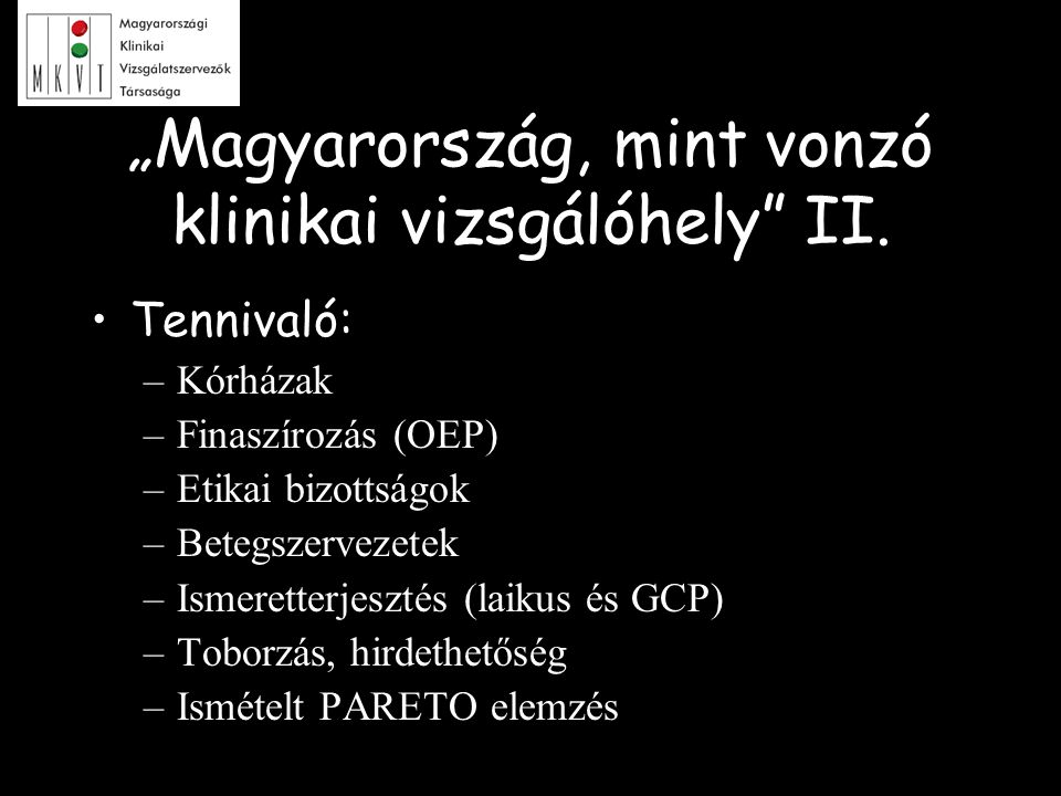 """""""Magyarország, mint vonzó klinikai vizsgálóhely II."""