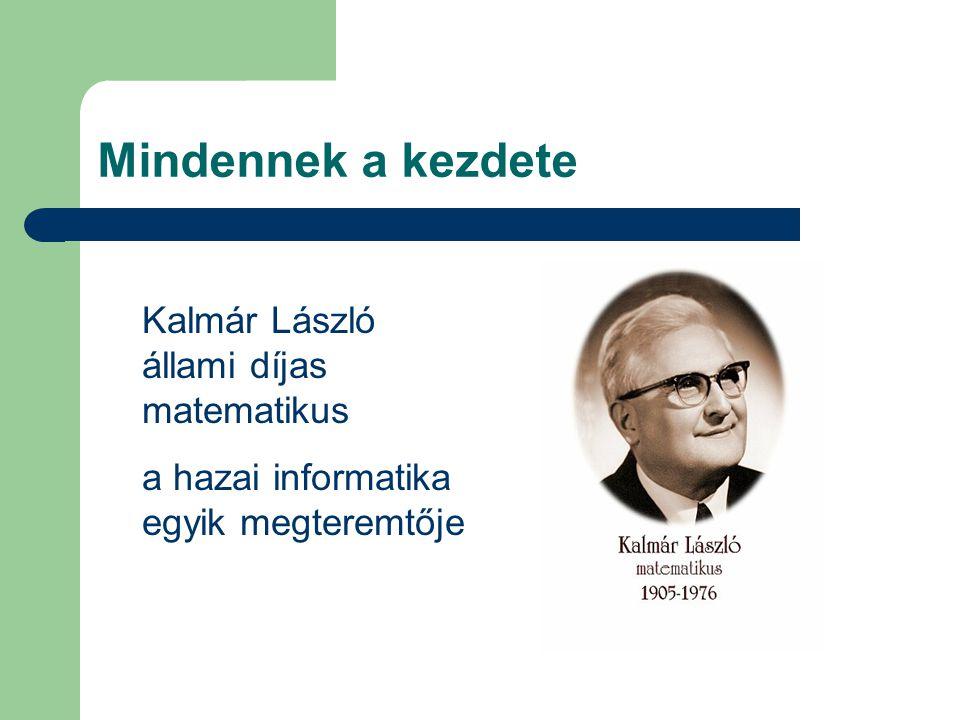 Mindennek a kezdete Kalmár László állami díjas matematikus