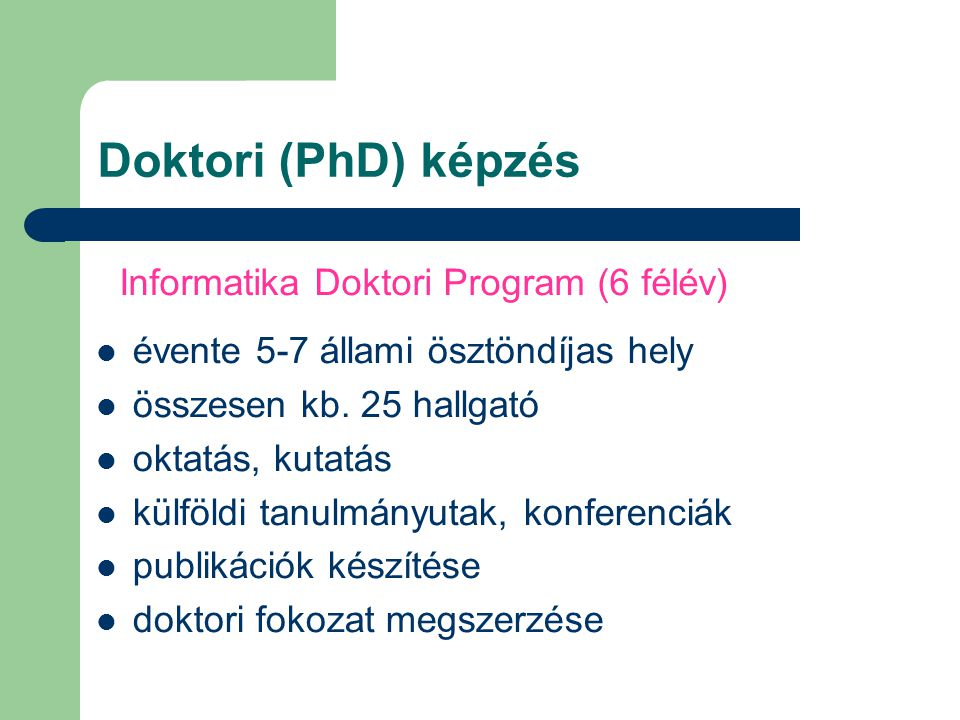 Doktori (PhD) képzés Informatika Doktori Program (6 félév)
