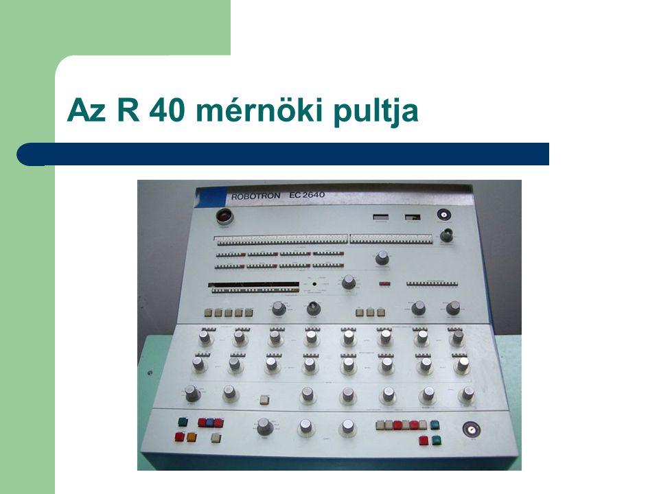 Az R 40 mérnöki pultja