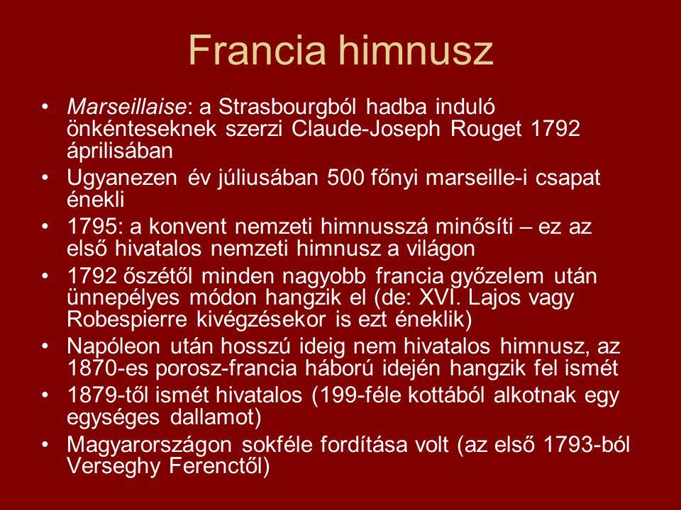 Francia himnusz Marseillaise: a Strasbourgból hadba induló önkénteseknek szerzi Claude-Joseph Rouget 1792 áprilisában.