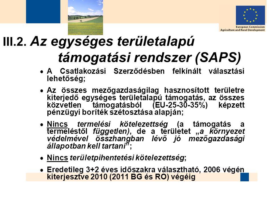 III.2. Az egységes területalapú támogatási rendszer (SAPS)
