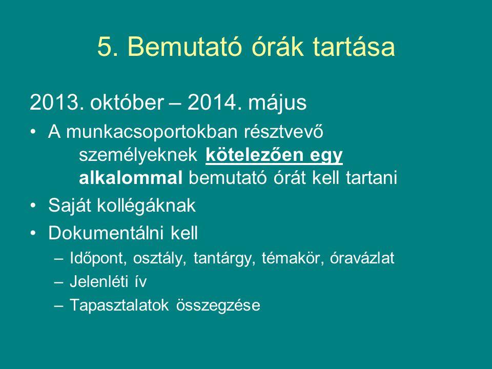 5. Bemutató órák tartása 2013. október – 2014. május
