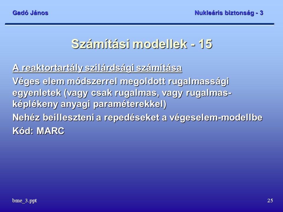 Számítási modellek - 15 A reaktortartály szilárdsági számítása