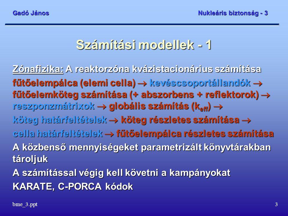Számítási modellek - 1 Zónafizika: A reaktorzóna kvázistacionárius számítása.
