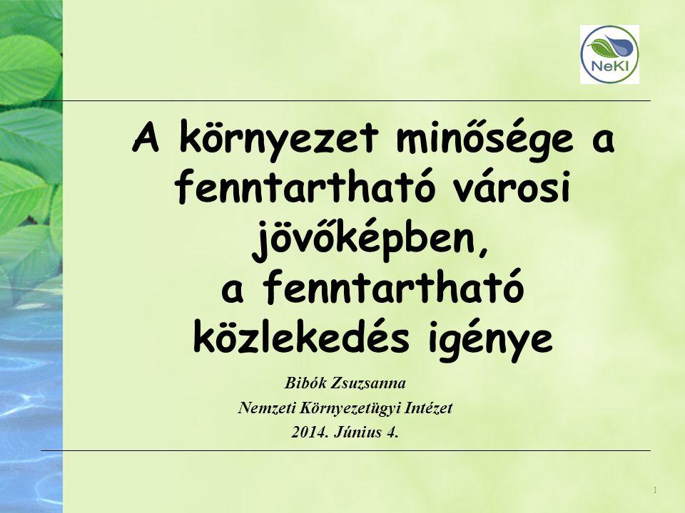 Bibók Zsuzsanna Nemzeti Környezetügyi Intézet 2014. Június 4.