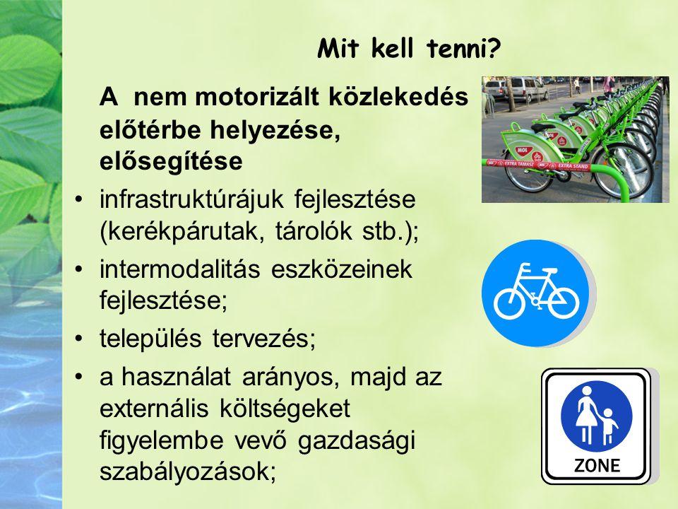 A nem motorizált közlekedés előtérbe helyezése, elősegítése
