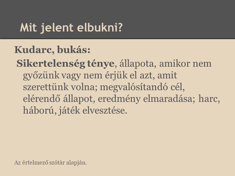 Mit jelent elbukni Kudarc, bukás: