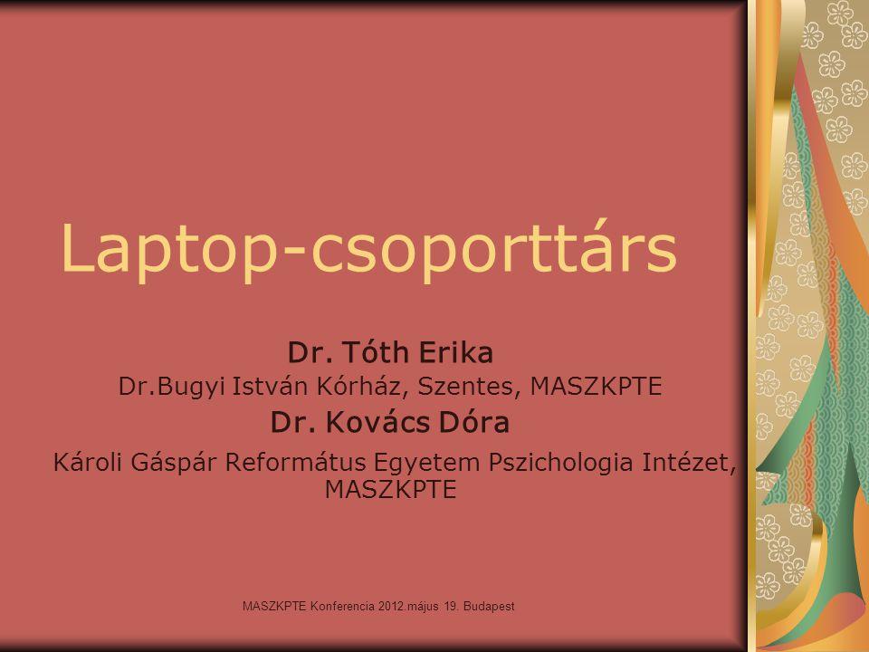 Laptop-csoporttárs Dr. Tóth Erika Dr. Kovács Dóra