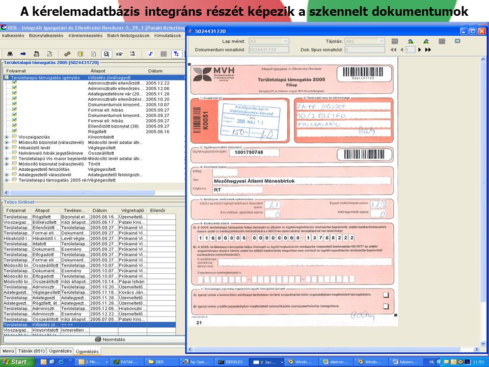 A kérelemadatbázis integráns részét képezik a szkennelt dokumentumok