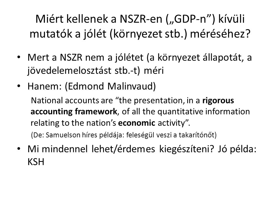 """Miért kellenek a NSZR-en (""""GDP-n ) kívüli mutatók a jólét (környezet stb.) méréséhez"""