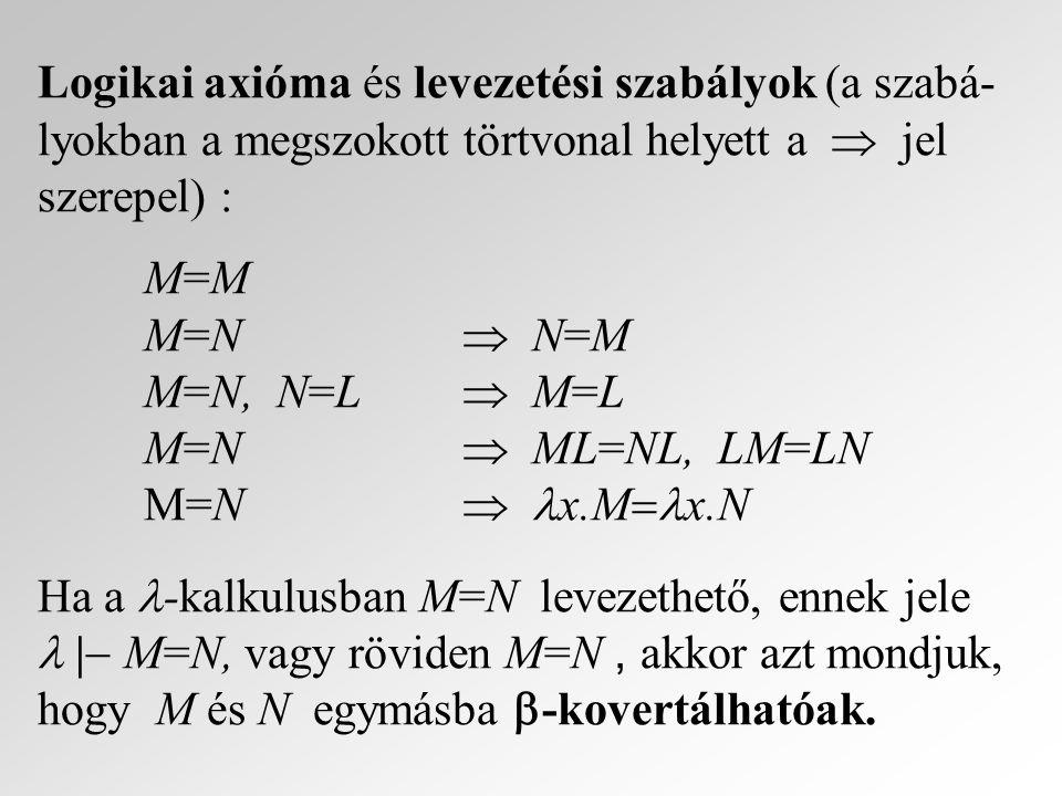 Logikai axióma és levezetési szabályok (a szabá-lyokban a megszokott törtvonal helyett a  jel szerepel) :